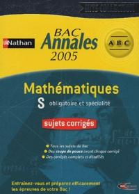 Nathan - BAC Annales 2005 Mathématiques S Obligatoire et spécialité, sujets corrigés - CD-ROM.
