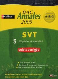 Nathan - BAC Annales 2005 SVT S - Obligatoire et spécialité, sujets corrigés.