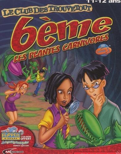 Collectif - Le club des Trouvetout 6ème. - Les plantes carnivores, CD-ROM.