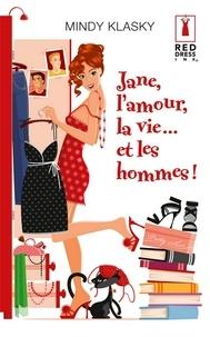 Mindy Klasky - Jane, l'amour, la vie... et les hommes !.