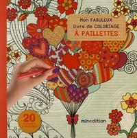Minedition - Mon fabuleux livre de coloriage à paillettes.
