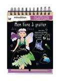 Minedition - Mon livre à gratter des fées - Avec modèles de fées à habiller en grattant - Avec un crayon de bois.
