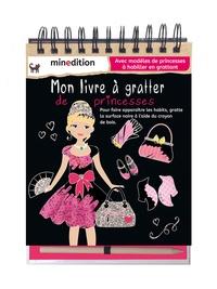 Minedition - Mon livre à gratter des princesses - Avec modèles de princesses à habiller en grattant - Avec un crayon de bois.