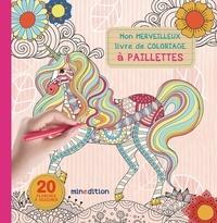 Minedition - Mon merveilleux livre de coloriage à paillettes.