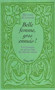 Belle femme, gros ennuis - Les femmes en proverbes du monde entier.pdf