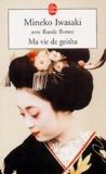 Mineko Iwasaki - Ma vie de geisha.