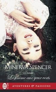 Minerva Spencer - Les parias Tome 1 : La femme aux yeux verts.