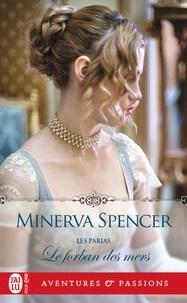 Minerva Spencer - Les parias Tome 2 : Le forban des mers.