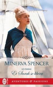 Minerva Spencer - Les parias Tome 3 : Et Sarah se libéra.