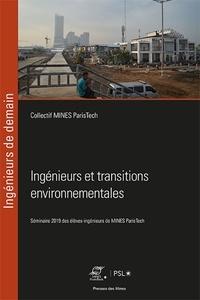 Mines ParisTech - Ingénieurs et transitions environnementales - Séminaire des élèves-ingénieurs de MINES ParisTech.