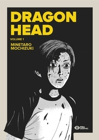 Minetaro Mochizuki - Dragon Head Tome 1 : .