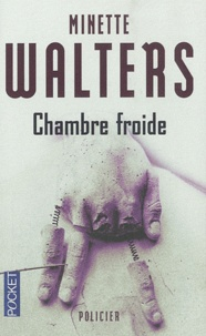 Minette Walters - Chambre froide.
