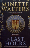 Minette Walters - The Last Hours.