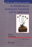 Ming Li et Paul Vitányi - An Introduction to Kolmogorov Complexity and Its Applications.