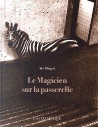 Alixetmika.fr Le magicien sur la passerelle Image