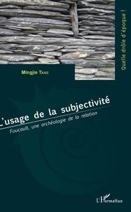 Lusage de la subjectivité - Foucault, une archéologie de la relation.pdf