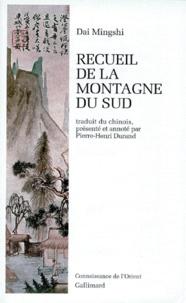 Mingshi Dai - Recueil de la montagne du Sud.