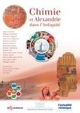 Minh-Thu Dinh-Audouin et Danièle Olivier - Chimie et Alexandrie dans l'Antiquité.