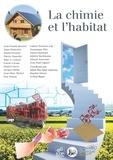 Minh-Thu Dinh-Audouin et Danièle Olivier - La chimie et l'habitat.