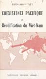 Minh Tiêt? Trân` - Cœxistence pacifique et réunification du Viet-Nam.