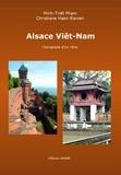 Minh-Triêt Pham et Christiane Haen-Ranieri - Alsace Viêt-Nam - L'escapade d'un rêve.
