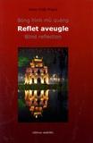 Minh-Triêt Pham - Reflet aveugle - Edition français-anglais-vietnamien.