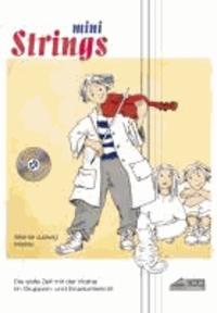 Mini Strings 1 (mit Begleit-CD) - Dier erste Zeit mit der Violine. Im Gruppen-und Einzelunterricht..