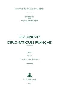 Ministère Affaires Etrangères - Documents diplomatiques français 1923 - Tome 2 (1er juillet - 31 décembre).