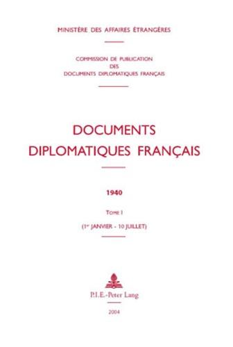 Ministère Affaires Etrangères - Documents diplomatiques français 1940 tome 1 (1er janvier - 10 juillet).