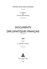 Documents diplomatiques français 1947 - Tome 1 (1er janvier - 30 juin).pdf