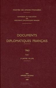 Ministère Affaires Etrangères - Documents diplomatiques français 1963 - Tome 1 (1er janvier-30 juin).