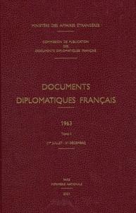 Ministère Affaires Etrangères - Documents diplomatiques français 1963 - Tome 2 (1er juillet-31 décembre).