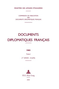 Documents diplomatiques français 1965 - Tome 1 (1er janvier - 30 juin).pdf