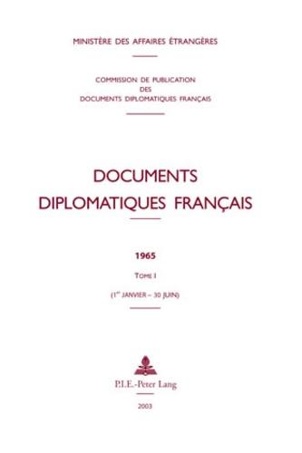 Ministère Affaires Etrangères - Documents diplomatiques français 1965 - Tome 1 (1er janvier - 30 juin).