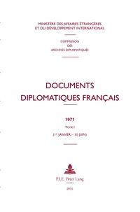Documents diplomatiques français 1971 - Tome 1 (1er janvier - 30 juin).pdf