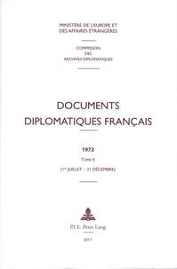 Ministère Affaires Etrangères et Maurice Vaïsse - Documents diplomatiques français 1972 - Tome 2 (1er juillet - 31 décembre).