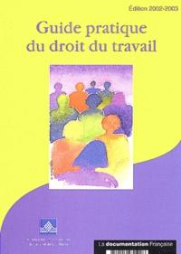 Ministère Affaires Sociales - Guide pratique du droit du travail - Edition 2002-2003.