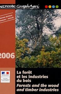 Ministère Agriculture et Pêche - La forêt et les industries du bois - Edition bilingue français-anglais.