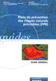 Ministère Aménagement Territoi et  Ministère Equipement Transport - Plans de prévention des risques naturels prévisibles (PPR) - Guide général.