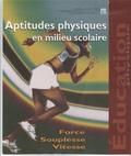 Ministère Communauté Française - Aptitudes physiques en milieu scolaire - Force, souplesse, vitesse.