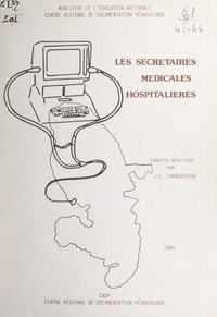 Ministère de l'Éducation Natio et Livie Pierre-Charles - Les secrétaires médicales hospitalières.