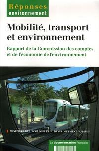 Ministère de l'Ecologie - Mobilité, transport et environnement - Rapport de la Commission des comptes et de l'économie de l'environnement.