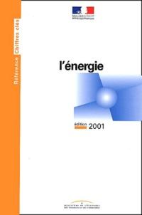 Ministère de l'Economie - L'énergie. - Edition 2001.