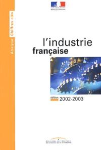 Ministère de l'Economie - L'industrie française - Edition 2002-2003.