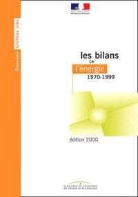 Ministère de l'Economie - Les bilans de l'énergie 1970-1999. - Edition 2000.
