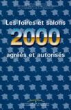 Ministère de l'Economie - LES FOIRES ET SALONS 2000 AGREES ET AUTORISES.