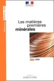 Ministère de l'Economie - Les matières premières minérales. - Edition 1999.