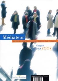 Ministère de l'Economie - Rapport 2003 du médiateur du Ministère de l'économie, des finances et de l'industrie.