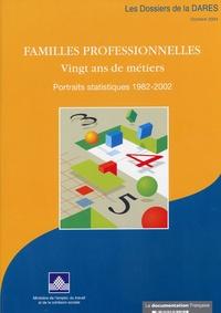 Ministère de l'Emploi - Les familles professionnelles - Vingt ans de métiers.