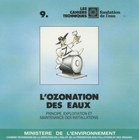 Ministère de l'Environnement - L'ozonation des eaux - Principe, exploitation et maintenance des installations.
